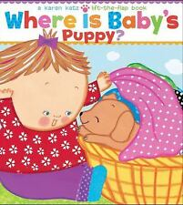 Where Is Baby's Puppy?: A Lift-the-Flap Book Karen Katz Lift-the-Flap Books