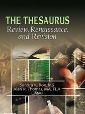 The Thesaurus: Review, Renaissance, and Revision by Roe, Sandra K., Thomas, Ala