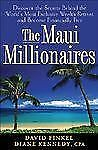 The Maui Millionaires: Discover the Secrets Behind the World's Most Exclusive We