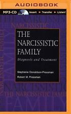 The Narcissistic Family : Diagnosis and Treatment by Robert M. Pressman and...