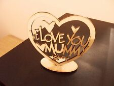 We Love You Mummy mothers day gift /present mdf laser cut heart