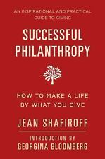 Successful Philanthropy: How to Make a Life By What You Give (Little Book. Big I