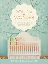 Waiting in Wonder: Growing in Faith While You're Expecting