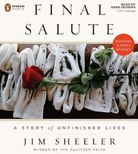 Final Salute : A Story of Unfinished Lives by Jim Sheeler (2008, CD, Unabridged)