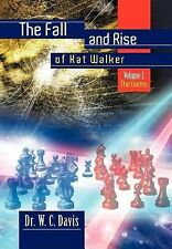 The Fall and Rise of Kat Walker : Volume I by W. C. Davis (2011, Hardcover)