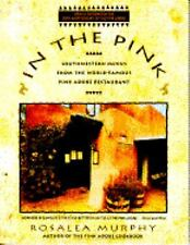 In the Pink : Southwestern Menus from the World-Famous Pink Abode Restaurant...