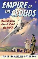 HARDBACK EMPIRE OF THE CLOUDS: WHEN BRITAINS AIRCRAFT RULED THE WORLD