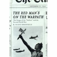 "The Red Man's On The Warpath: The Image Of The ""indian"" And The Second World War"