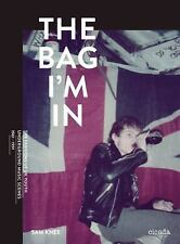 NEW The Bag I'm in: Underground Music and Fashion in Britain, 1960-1990 by Sam K
