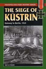 2011-01-13, Siege of Kustrin, The: Gateway to Berlin, 1945 (Stackpole Military H