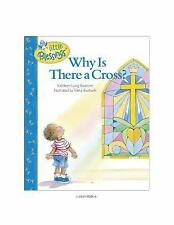 Why Is There a Cross? (Little Blessings) by Bostrom, Kathleen Long, Good Book