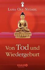 Von Tod und Wiedergeburt, Lama Ole Nydahl, Buddhismus, Sterben, Phowa
