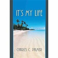 It's My Life, Palmer, Charles C., Good Book
