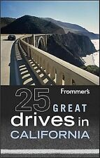 Frommer's 25 Great Drives in California (Best Loved Driving Tours)-ExLibrary