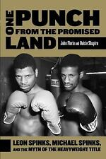 One Punch from the Promised Land: Leon Spinks, Michael Spinks, And The Myth Of T