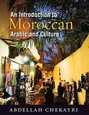 An Introduction to Moroccan Arabic and Culture by Abdellah Chekayri (2011,...