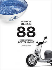 Taiwan by Design: 88 Products for Better Living by Annie Ivanova (Paperback,...