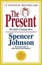 The Present : The Gift for Changing Times by Spencer Johnson (2010, Hardcover)