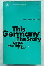 R W LEONHARDT.THIS GERMANY THE STORY SINCE THE THIRD REICH.1ST 66 PELICAN A851
