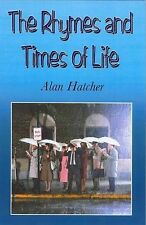 [ THE RHYMES AND TIMES OF LIFE BY HATCHER, ALAN](AUTHOR)HARDBACK, Hatcher, Alan,