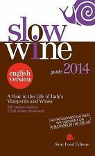 Slow Wine: A Year in the Life of Italy's Vineyards and Wines 2014 Slow Food Ed