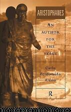Aristophanes : An Author for the Stage by Kevin Wren and Carlo Ferdinando...