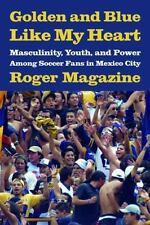 Golden and Blue Like My Heart: Masculinity, Youth, and Power Among Soccer Fans i
