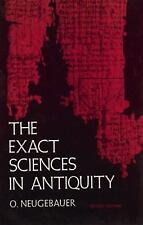 The Exact Sciences in Antiquity by O. Neugebauer (1969, Paperback, Reprint)