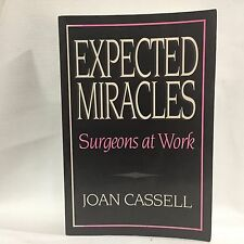 Expected Miracles : Surgeons at Work by Joan Cassell Paperback Free Shipping