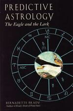Predictive Astrology : The Eagle and the Lark by Bernadette Brady (1999,...