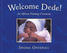 Welcome Dede! An African Naming Ceremony