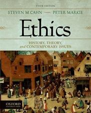 Ethics: History, Theory, and Contemporary Issues by Steven M. Cahn, Peter Marki