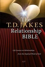 The T. D. Jakes Relationship Bible : Life Lessons on Relationships from the