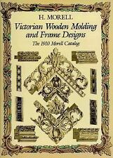 Victorian Wooden Molding and Frame Designs: The 1910 Morell Catalog