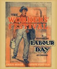 The Workers' Festival : A History of Labour Day in Canada by Craig Heron,