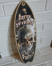 ARR YE READY TO PARTY - PIRATE SKULL & SWORD SURFBOARD Tropical Beach Decor Sign