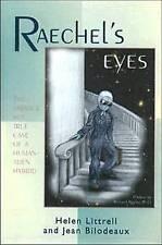 Raechel's Eyes: The Strange But True Case of a Human-Alien Hybrid by Helen...