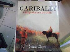 GARIBALDI E LA SPEDIZIONE DEI MILLE - BANCA CARIGE 2011