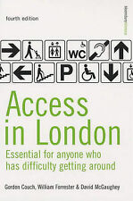 Access in London: A Guide for People Who Have Difficulty Getting Around, Gordon