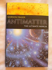ANTIMATTER. The Ultimate Mirror.Gordon Fraser.1st Edition with DJ