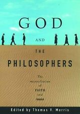 God and the Philosophers : The Reconciliation of Faith and Reason (1996,...