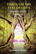 Through the Eyes of Love : Journeying with Pan, Book One by Michael J. Roads...