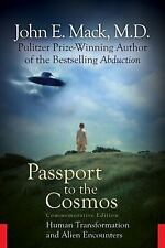 Passport to the Cosmos: Human Transformation and Alien Encounters, Mack MD, John