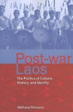 Post-War Laos : The Politics of Culture, History, and Identity by Vatthana...