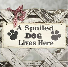 """A Spoiled Dog Lives Here"" Wood Sign with Hanger Decorative Plaque 10"" x 4"""