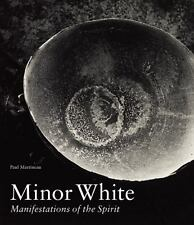 Minor White : Manifestations of the Spirit by Paul Martineau (2014, Hardcover)