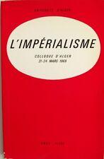 L'Impérialisme - Colloque d'Alger 21-24 mars 1969 - Université d'Alger - 1970