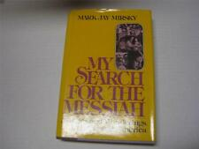My Search for the Messiah Studies and Wanderings in Israel and America BY MIRSKY