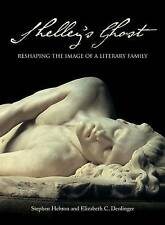 Shelley's Ghost: Reshaping the Image of a Literary Family, Denlinger, Elizabeth