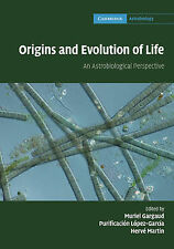 Origins and Evolution of Life: An Astrobiological Perspective (Cambridge Astrobi